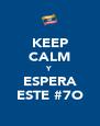KEEP CALM Y ESPERA ESTE #7O - Personalised Poster A4 size