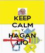 KEEP CALM Y HAGAN LÍO - Personalised Poster A4 size