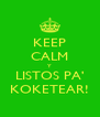 KEEP CALM Y LISTOS PA' KOKETEAR! - Personalised Poster A4 size