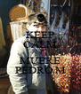 KEEP CALM Y MUERE PEDRO.M - Personalised Poster A4 size