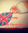 KEEP CALM (Y/N) One Direction Loves You - Personalised Poster A4 size