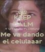 KEEP CALM Y OYEE MI PEERROO Me va dando el celulaaar - Personalised Poster A4 size
