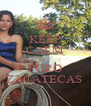 KEEP CALM Y  PURO ZACATECAS  - Personalised Poster A4 size