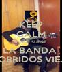 KEEP CALM Y QUE SUENE LA BANDA  Y CORRIDOS VIEJON - Personalised Poster A4 size