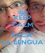 KEEP CALM Y SACA  LA LENGUA - Personalised Poster A4 size