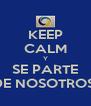 KEEP CALM Y SE PARTE DE NOSOTROS  - Personalised Poster A4 size
