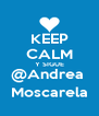 KEEP CALM Y SIGUE @Andrea  Moscarela - Personalised Poster A4 size