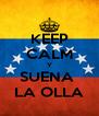 KEEP CALM Y SUENA  LA OLLA - Personalised Poster A4 size