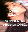 KEEP CALM Y SUPERA A elrubiusOMG - Personalised Poster A4 size