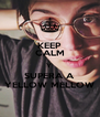 KEEP CALM Y  SUPERA A YELLOW MELLOW - Personalised Poster A4 size