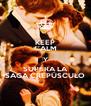 KEEP CALM Y SUPERA LA SAGA CREPÚSCULO - Personalised Poster A4 size