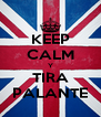KEEP CALM Y TIRA PALANTE - Personalised Poster A4 size