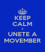 KEEP CALM Y UNETE A MOVEMBER - Personalised Poster A4 size