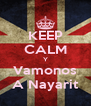 KEEP CALM Y Vamonos A Nayarit - Personalised Poster A4 size
