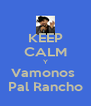 KEEP CALM Y Vamonos  Pal Rancho - Personalised Poster A4 size