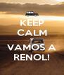 KEEP CALM Y VAMOS A RENOL! - Personalised Poster A4 size