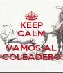 KEEP CALM Y VAMOS AL COLEADERO - Personalised Poster A4 size