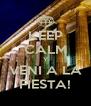 KEEP CALM Y VENI A LA FIESTA! - Personalised Poster A4 size