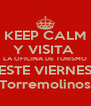 KEEP CALM Y VISITA  LA OFICINA DE TURISMO ESTE VIERNES Torremolinos - Personalised Poster A4 size
