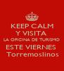 KEEP CALM Y VISITA  LA OFICINA DE TURISMO ESTE VIERNES   Torremoslinos - Personalised Poster A4 size