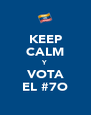 KEEP CALM Y VOTA EL #7O - Personalised Poster A4 size