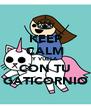 KEEP CALM Y VUELA CON TU GATICORNIO - Personalised Poster A4 size