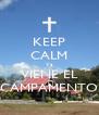 KEEP CALM Ya VIENE EL CAMPAMENTO - Personalised Poster A4 size