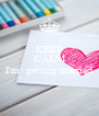 KEEP CALM Yall I'm  getting married  - Personalised Poster A4 size