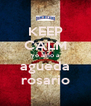 KEEP CALM yo amo a agueda rosario - Personalised Poster A4 size