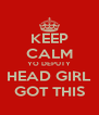 KEEP CALM YO DEPUTY HEAD GIRL GOT THIS - Personalised Poster A4 size