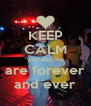 KEEP CALM you and me are forever and ever - Personalised Poster A4 size