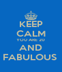 KEEP CALM YOU ARE 20 AND FABULOUS  - Personalised Poster A4 size