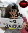 KEEP CALM you are </3  dAnzuki - Personalised Poster A4 size