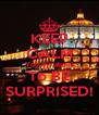 KEEP CALM You are about To BE SURPRISED! - Personalised Poster A4 size