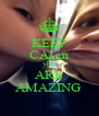 KEEP CALm YOU ARE AMAZING  - Personalised Poster A4 size