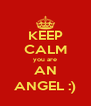 KEEP CALM you are AN ANGEL :) - Personalised Poster A4 size