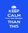 KEEP CALM YOU ARE BIGGER THAN THIS - Personalised Poster A4 size