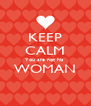 KEEP CALM You are not his  WOMAN  - Personalised Poster A4 size