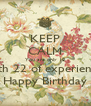 KEEP CALM You are only 18 with 22 of experience Happy Birthday - Personalised Poster A4 size