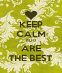 KEEP CALM YOU ARE THE BEST - Personalised Poster A4 size
