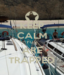 KEEP CALM YOU ARE TRAPPED - Personalised Poster A4 size