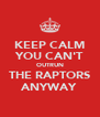 KEEP CALM YOU CAN'T OUTRUN THE RAPTORS ANYWAY - Personalised Poster A4 size