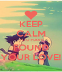 KEEP CALM YOU HAVE FOUND YOUR LOVE! - Personalised Poster A4 size