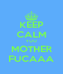 KEEP CALM YOU MOTHER FUCAAA - Personalised Poster A4 size