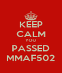 KEEP CALM YOU PASSED MMAF502 - Personalised Poster A4 size