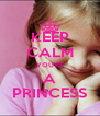 KEEP CALM YOU'RE A PRINCESS - Personalised Poster A4 size