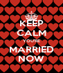 KEEP CALM YOU'RE MARRIED NOW - Personalised Poster A4 size
