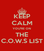 KEEP CALM YOU'RE ON THE C.O.W.S LIST - Personalised Poster A4 size