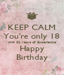 KEEP CALM You're only 18 whit 22 years of Experience Happy Birthday - Personalised Poster A4 size