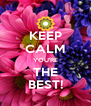 KEEP CALM YOU'RE THE BEST! - Personalised Poster A4 size